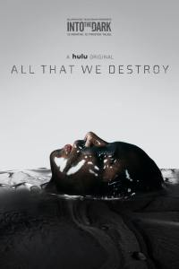 All That We Destroy (2019) HD 1080p Latino