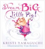 Dream Big, Little Pig