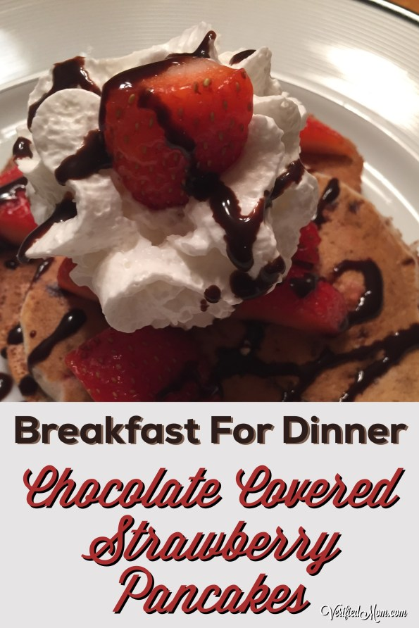 Breakfast for Dinner? Chocolate Covered Strawberry Pancakes