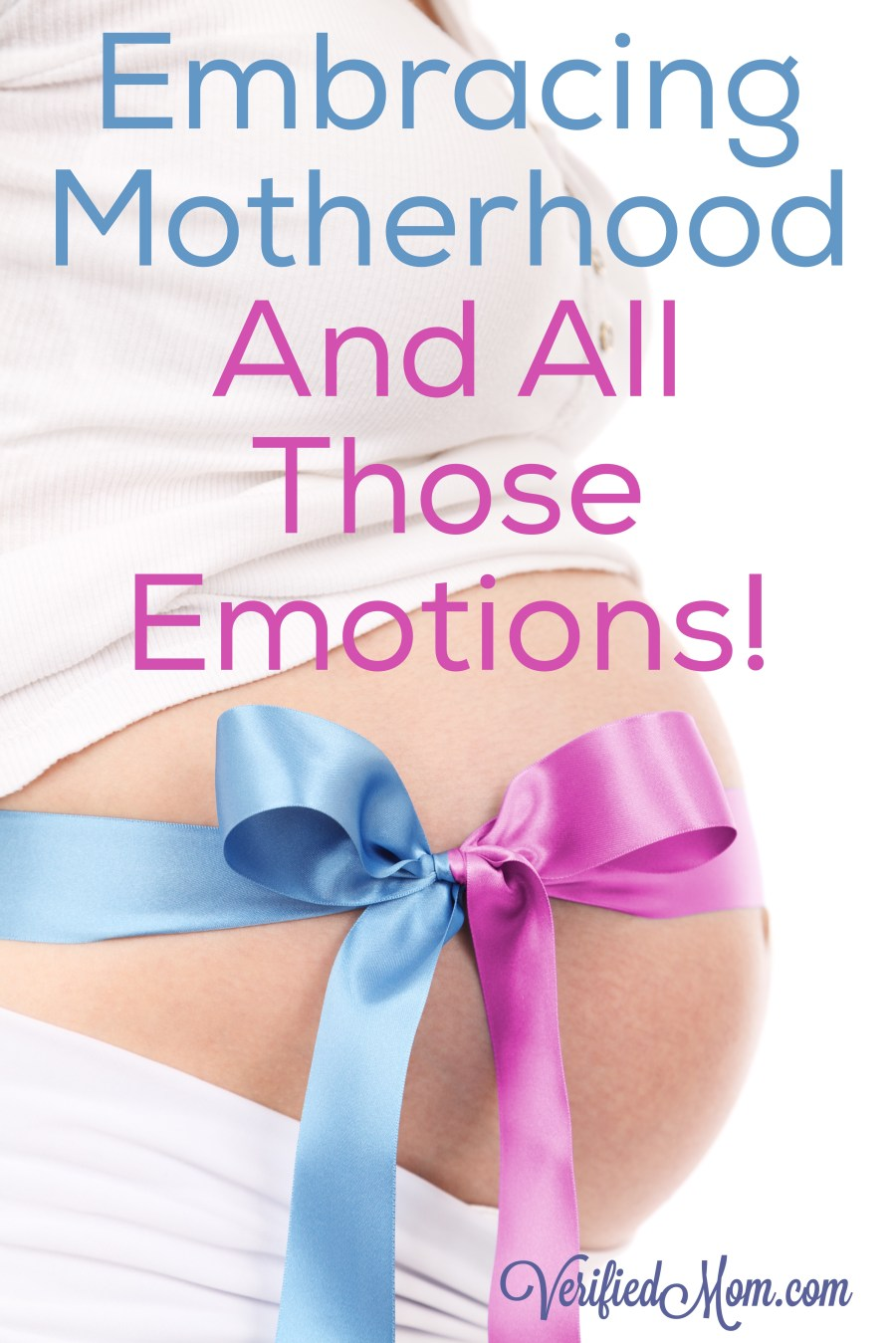 Embracing Motherhood And All Those Emotions
