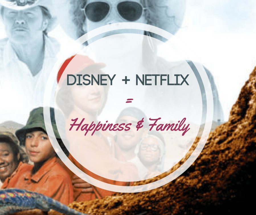Disney + Netflix = Happiness & Family