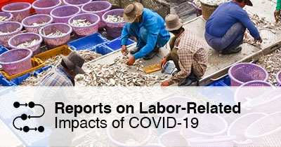 Reports on Labor-Related Impacts of COVID-19
