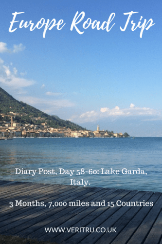 Europe Road Trip. Diary Post, Day 58-60: Lake Garda, Italy.   3 Months, 7,000 miles and 15 Countries