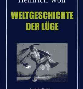 Heinrich Wolf: Weltgeschichte der Lüge