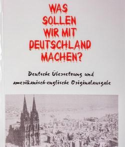 Louis Nizer: Was sollen wir mit Deutschland machen?