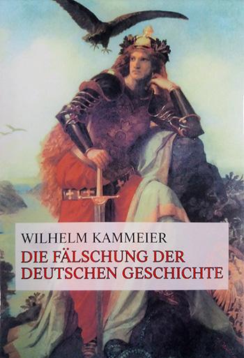 Wilhelm Kammeier: Die Fälschung der deutschen Geschichte Teil 1