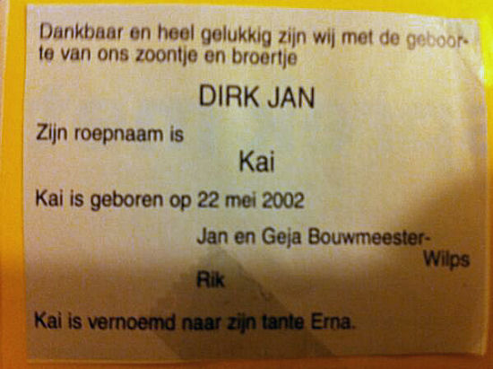 Dirk Jan, we noemen hem Kai, vernoemd naar Erna