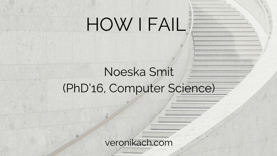 How I Fail: Noeska Smit (PhD'16, Computer Science)