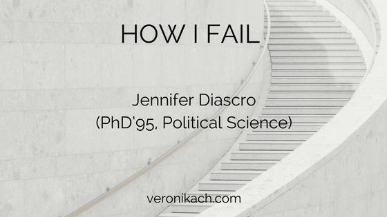 How I Fail: Jennifer Diascro (PhD'95, Political Science)