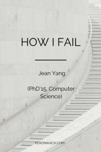 How I Fail: Jean Yang (PhD'15, Computer Science)