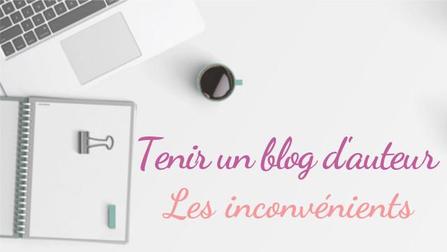tenir un blog d'auteur les inconvénients