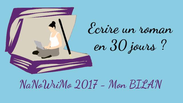Écrire un roman en un mois: mon bilan du NaNoWriMo 2017