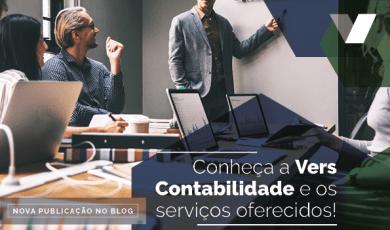 Conheça a Vers Contabilidade e os serviços oferecidos!