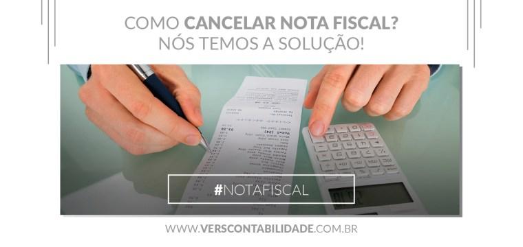 Como cancelar nota fiscal Nós temos a solução! - site 390X230px