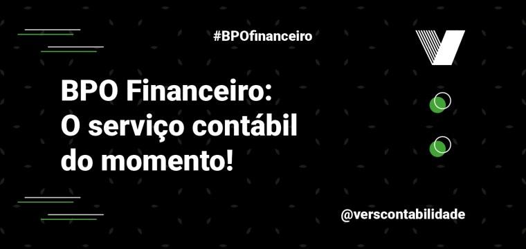 BPO Financeiro: o serviço contábil do momento!