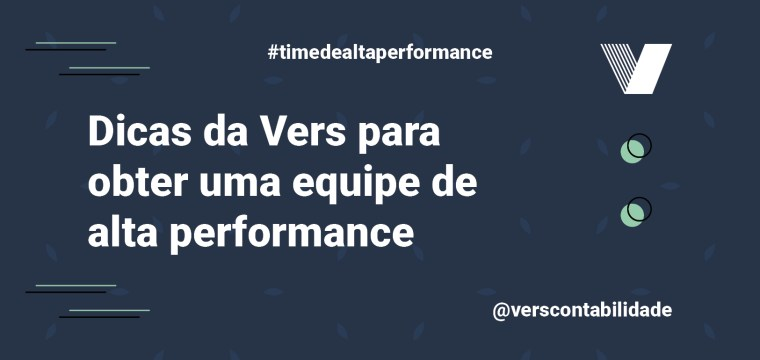 Dicas da Vers para obter uma equipe de alta performance
