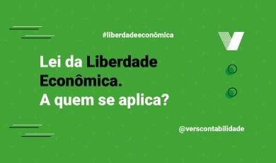 Lei da Liberdade Econômica, a quem se aplica?