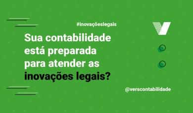 Sua contabilidadeestá preparada para atender as inovações legais