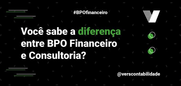 Você sabe a diferença entre BPO Financeiro e Consultoria