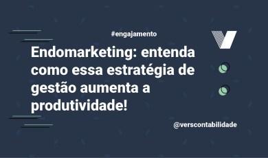 Endomarketing: entenda como essa estratégia de gestão aumenta a produtividade