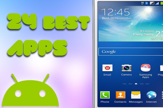 Top 24 Must Have Android Apps for New Phone
