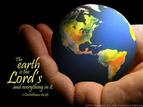 26 --  The earth is the Lord's, and everything in it.