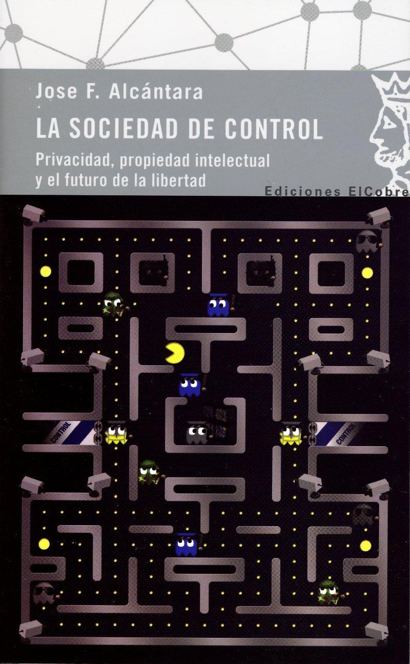 La sociedad de control, Jose F. Alcántara