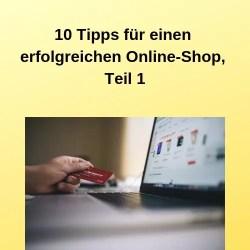 10 Tipps für einen erfolgreichen Online-Shop, Teil 1