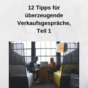 12 Tipps für überzeugende Verkaufsgespräche, Teil 1