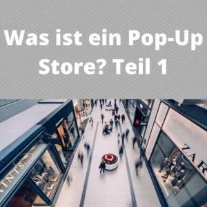 Was ist ein Pop-Up Store Teil 1