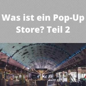 Was ist ein Pop-Up Store Teil 2