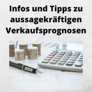 Infos und Tipps zu aussagekräftigen Verkaufsprognosen