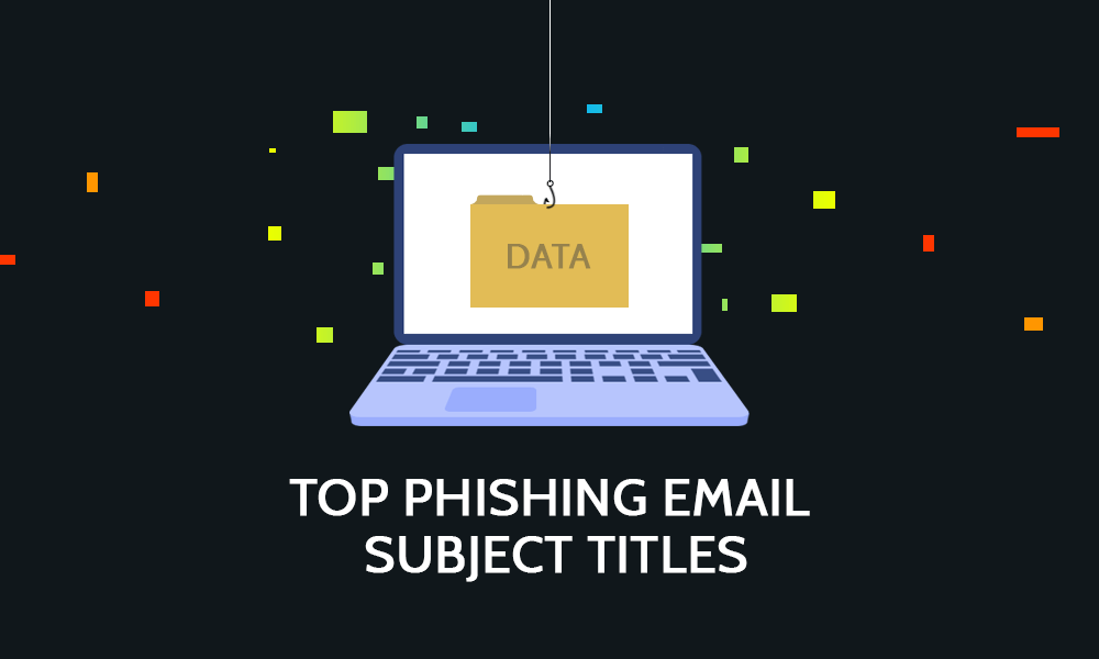 Top Phishing Email Subject Titles