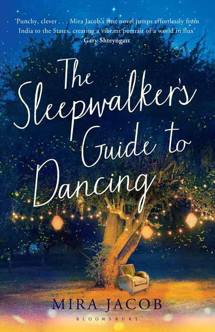 The Sleepwalker's Guide to Dancing, Mira Jacob, Book Review