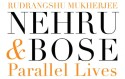 Nehru & Bose Parallel Lives