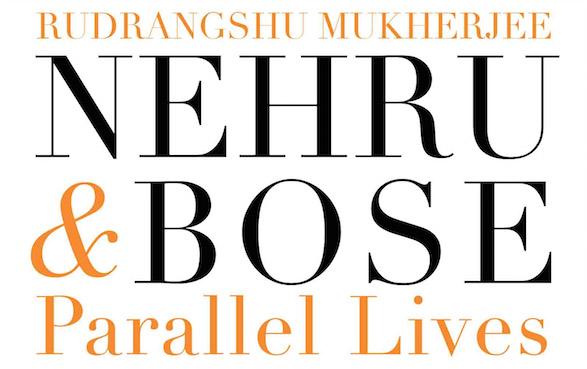 Nehru & Bose Parallel Lives