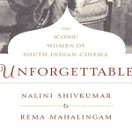 Unforgettable The Iconic Women Of South Indian Cinema, Nalini Shivkumar And Rema Mahalingam, Rupa Publications
