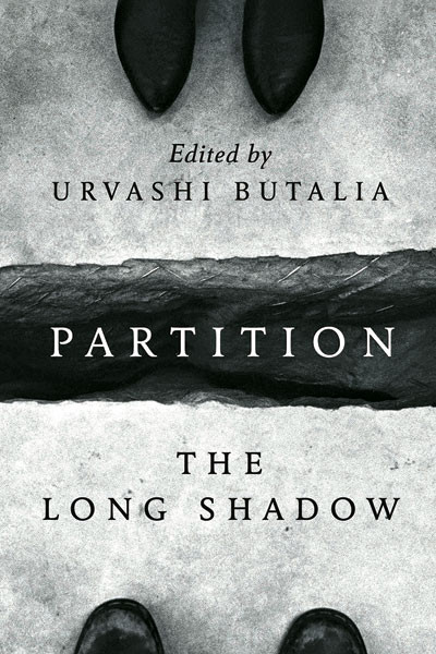 Partition: The Long Shadow, Edited By Urvashi Butalia, Penguin Books India/Zubaan Books/Heinrich Boll Stiftung