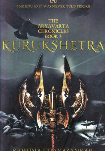 The Aryavarta Chronicles: Kurukshetra, Krishna Udayasankar, Hachette India