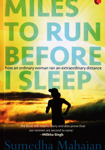 Miles To Run Before I Sleep, Sumedha Mahajan, Rupa Publications
