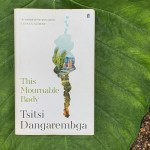 Booker Prize, Booker Prize shortlist, Featured, Harare, misogyny, Online Exclusive, Patriarchy, Read. Review. Repeat, Tambu, This Mournable Body, Tsitsi Dangarembga, Zimbabwe