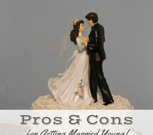 The Ultimate List of Pros & Cons for Getting Married Young