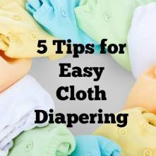 5 Tips for Easy Cloth Diapering