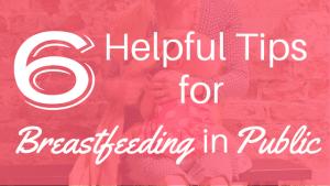 6 Helpful Tips for Breastfeeding in Public