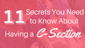 What No One Tells you about Having a C-Section