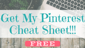 Get my FREE Pinterest Cheat Sheet and learn all of my Pinterest Strategies