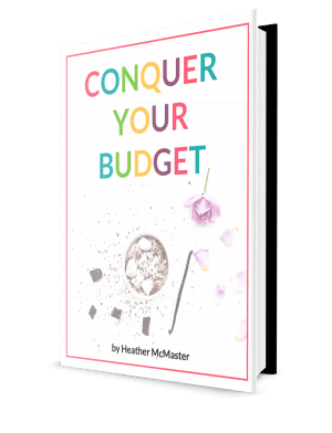 Conquer your budget ebook Build a Successful Budget and Live Your Dreams