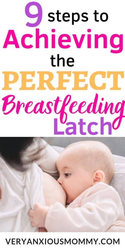 9 Steps To Achieving The Perfect Breastfeeding Latch - Very Anxious Mommy-8618