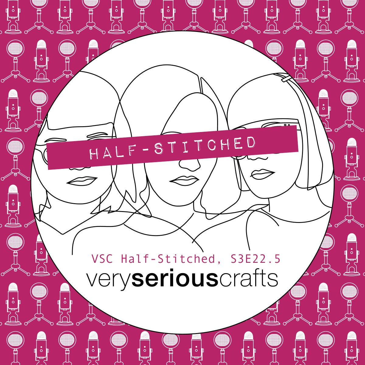 The Very Serious Crafts Podcast, Patreon Half-Stitched Episode S3E22.5