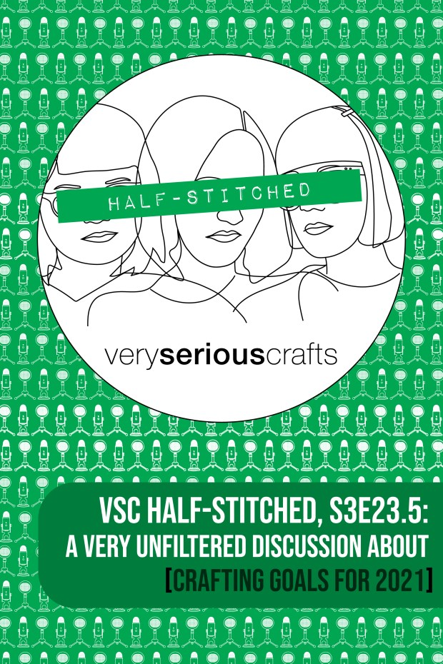 The Very Serious Crafts Podcast, Patreon Half-Stitched Episode S3E23.5